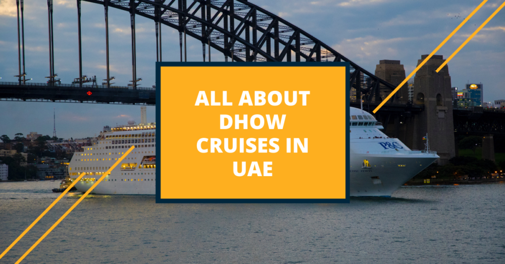 All About Dhow Cruises in Dubai UAE